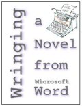 Wringing a Novel from Word