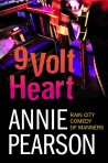 Nine Volt Heart - A Rain City Comedy of Manners
