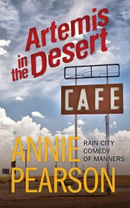 Artemis in the Desert - A Rain City Comedy of Manners