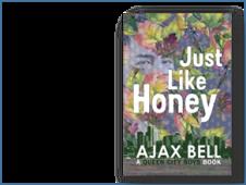 Just Like Honey by Ajax Bell
